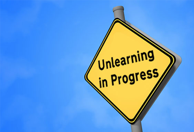 Learning by Unlearning – Some of the Most Powerful Lessons are Lessons Unlearned