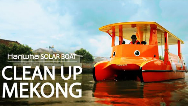Hanwha Group: Solar Boat - Clean Up Mekong